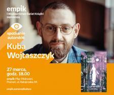 Spotkanie autorskie,Kuba Wojtaszczyk,Poznań,Empik Plac Wolności, 27.03,18:00
