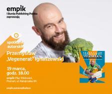 """Spotkanie autorskie, Przemysław """"Vegenerat"""" Ignaszewski Empik Plac Wolności,19.03, 18:00"""