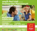 Festiwal Gier Planszowych - zaprasza Empik i Port Łódź!