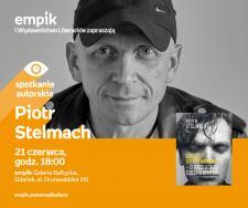 Piotr Stelmach   EmpiK Galeria Bałtycka