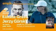 Łukasz Grass, Jerzy Górski - spotkanie autorskie, Empik Plac Wolności w Poznaniu, 16.03.2018